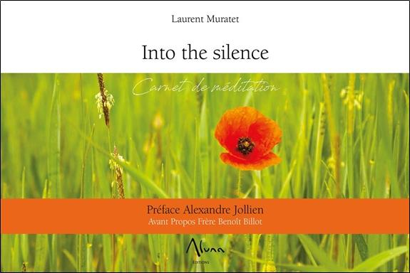 INTO THE SILENCE - CARNET DE MEDITATION
