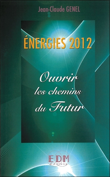 ENERGIES 2012 - OUVRIR LES CHEMINS DU FUTUR