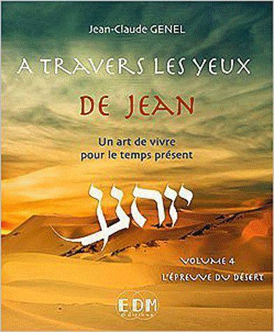 A TRAVERS LES YEUX DE JEAN - VOL.4 : L'EPREUVE DU DESERT - LIVRE + CD
