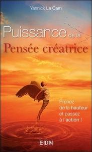 PUISSANCE DE LA PENSEE CREATRICE - PRENEZ DE LA HAUTEUR ET PASSEZ A L'ACTION !