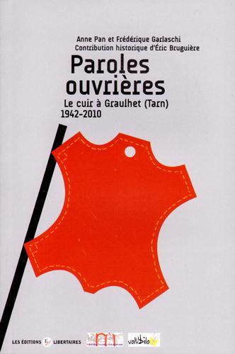 PAROLES OUVRIERES - LE CUIR A GRAULHET (TARN) 1942-2010