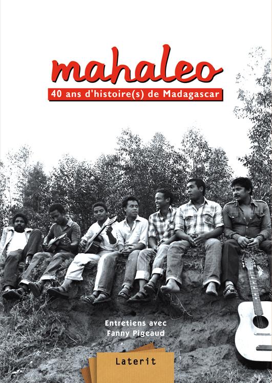 MAHALEO, 40 ANS HISTOIRES MADAGASCAR - LIVRE