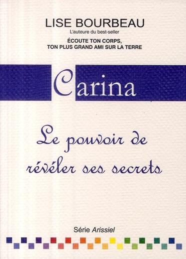 CARINA - LE POUVOIR DE REVELER SES SECRETS