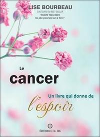 LE CANCER - UN LIVRE QUI DONNE DE L'ESPOIR