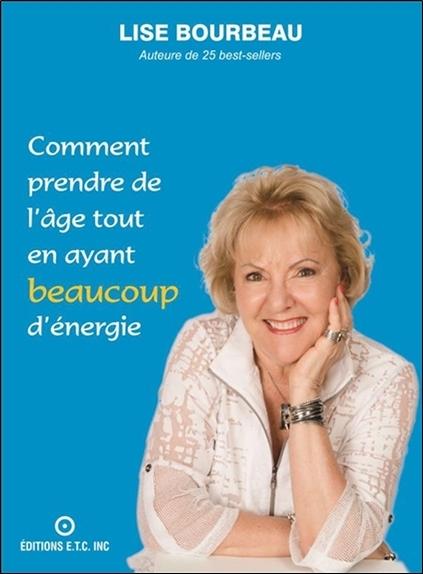 COMMENT PRENDRE DE L'AGE TOUT EN AYANT BEAUCOUP D'ENERGIE