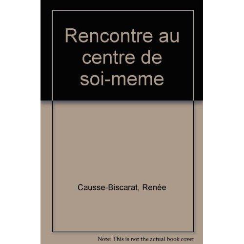 RENCONTRE AU CENTRE DE SOI-MEME