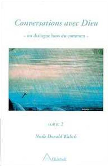 CONVERSATIONS AVEC DIEU - T.2