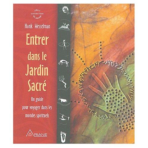 ENTRER DANS LE JARDIN SACRE