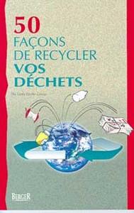 50 FACONS DE RECYCLER VOS DECHETS