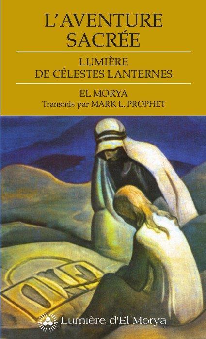 L'AVENTURE SACREE. LUMIERE DE CELESTES LANTERNES