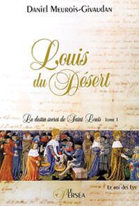 LOUIS DU DESERT - T.1 - LE ROI DES LYS