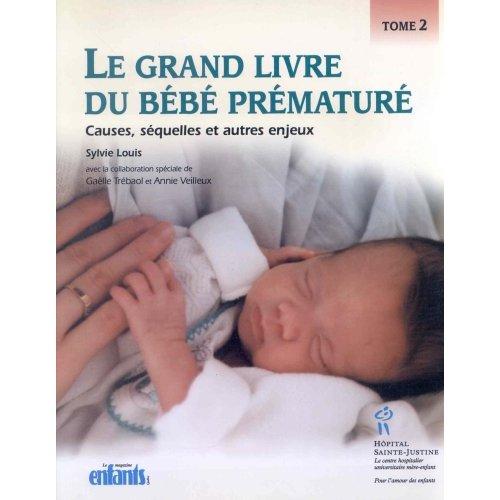 LE GRAND LIVRE DU BEBE PREMATURE T2