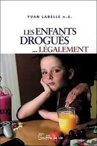 ENFANTS DROGUES LEGALEMENT