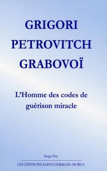 GRIGORI PETROVITCH GRABOVOI - L'HOMME DES CODES DE GUERISON MIRACLE