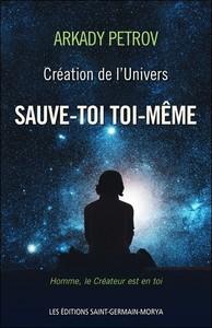CREATION DE L'UNIVERS - SAUVE-TOI TOI-MEME - LIVRE 1