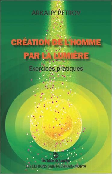 CREATION DE L'HOMME PAR LA LUMIERE - EXERCICES PRATIQUES