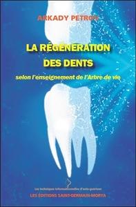 LA REGENERATION DES DENTS SELON L'ENSEIGNEMENT DE L'ARBRE DE VIE