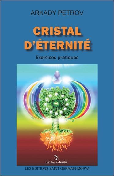 CRISTAL D'ETERNITE - EXERCICES PRATIQUES