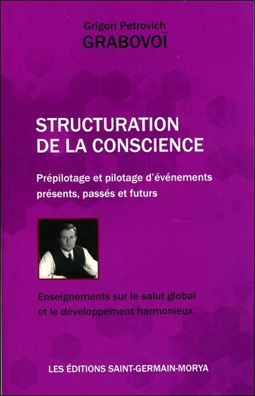 STRUCTURATION DE LA CONSCIENCE - PREPILOTAGE ET PILOTAGE D'EVENEMENTS PRESENTS, PASSES ET FUTURS