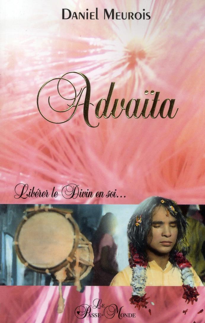 ADVAITA - LIBERER LE DIVIN EN SOI...