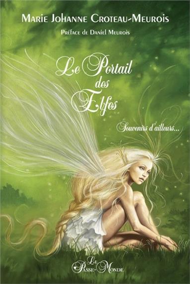 LE PORTAIL DES ELFES - SOUVENIRS D'AILLEURS...