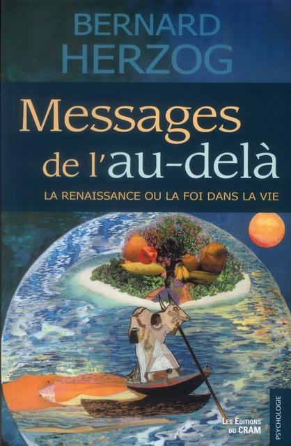 MESSAGES DE L'AU-DELA - LA RENAISSANCE OU LA FOI DANS LA VIE