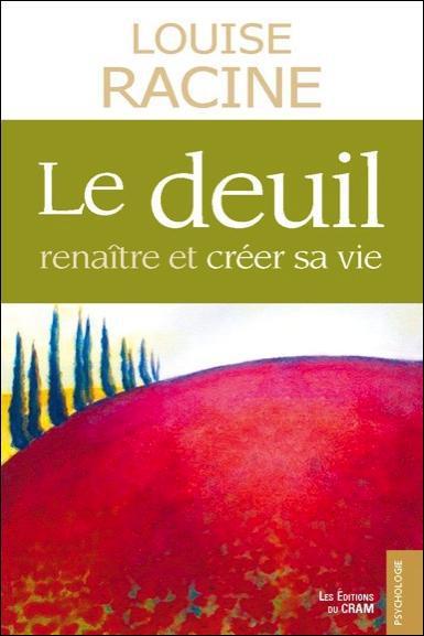 LE DEUIL - RENAITRE ET CREER SA VIE