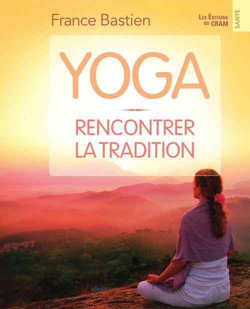 YOGA - RENCONTRER LA TRADITION