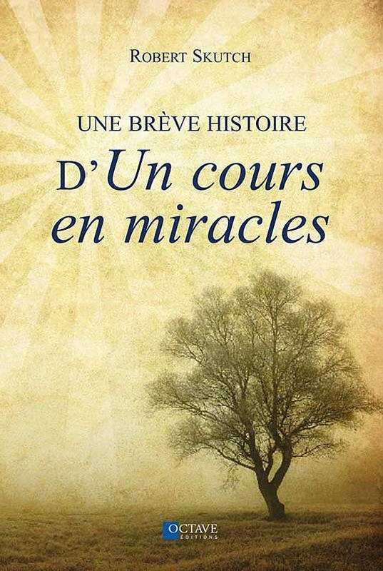 """UNE BREVE HISTOIRE D'""""UN COURS EN MIRACLES"""""""