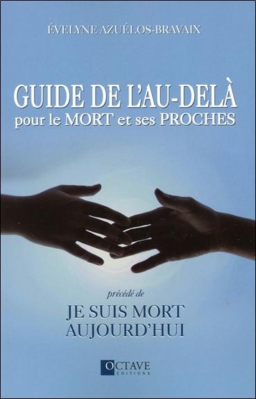 GUIDE DE L'AU-DELA POUR LE MORT ET SES PROCHES