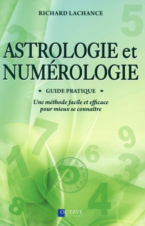 ASTROLOGIE ET NUMEROLOGIE - GUIDE PRATIQUE