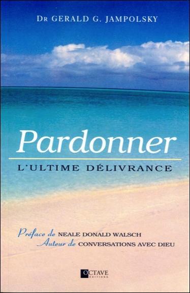 PARDONNER - L'ULTIME DELIVRANCE