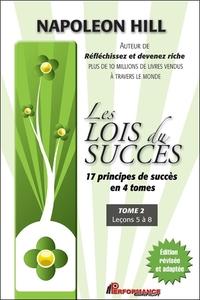 LES LOIS DU SUCCES - 17 PRINCIPES DE SUCCES EN 4 TOMES - T2 : LECONS 5 A 8