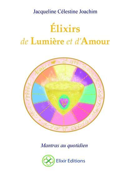 ELIXIRS DE LUMIERE ET D'AMOUR