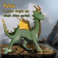 TATOU, LE JEUNE DRAGON QUI REVAIT D'ETRE PARFAIT