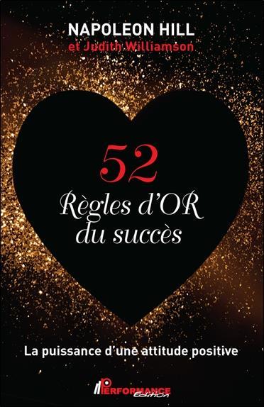 52 REGLES D'OR DU SUCCES - LA PUISSANCE D'UNE ATTITUDE POSITIVE