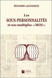 LES SOUS-PERSONNALITES ET NOS MULTIPLES MOI