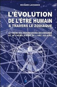L'EVOLUTION DE L'ETRE HUMAIN A TRAVERS LE ZODIAQUE - LE THEME DES PROGRESSIONS SECONDAIRES...