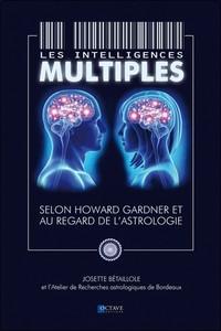 LES INTELLIGENCES MULTIPLES - SELON HOWARD GARDNER ET AU REGARD DE L'ASTROLOGIE