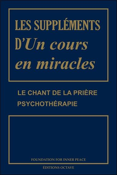 LES SUPPLEMENTS D'UN COURS EN MIRACLES - LE CHANT DE LA PRIERE - PSYCHOTHERAPIE