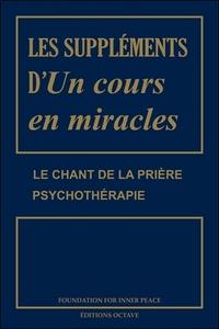 LES SUPPLEMENTS D'UN COURS EN MIRACLES - LE CHANT DE LA PRIERE - PSYCHOTHERAPIE