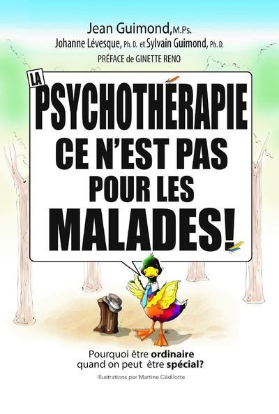 LA PSYCHOTHERAPIE, CE N'EST PAS POUR LES MALADES !