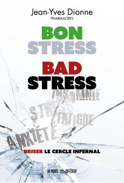BON STRESS, BAD STRESS - BRISER LE CERCLE INFERNAL