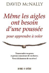 MEME LES AIGLES ONT BESOIN D'UNE POUSSEE POUR APPRENDRE A VOLER