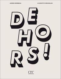 DEHORS !
