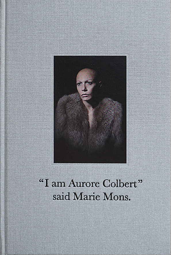 """I AM AURORE COLBERT"" SAYS MARIE MONS"