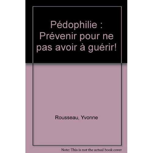 PEDOPHILIE, PREVENIR POUR GUER - JPED0