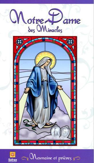 NOTRE-DAME DES MIRACLES - NEUVAINE ET PRIERES
