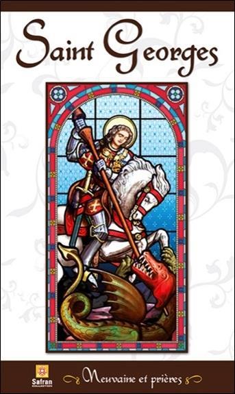 SAINT GEORGES - NEUVAINE ET PRIERES