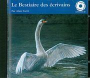 BESTIAIRE DES ECRIVAINS (LE)/1CD